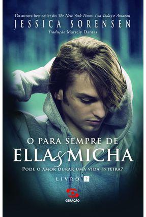O Para Sempre Ella & Micha - Pode o Amor Durar Uma Vida Inteira? - Livro 2 - Sorensen,Jessica | Hoshan.org