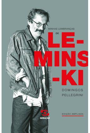 Minhas Lembranças de Leminski - Pellegrini,Domingos   Nisrs.org