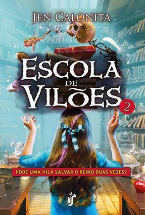 Escola de Vilões - Pode Uma Vilã Salvar o Reino Duas Vezes? - Livro 2 - Calonita,Jen pdf epub