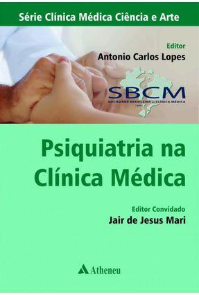 Psiquiatria na Clinica Medica - Antonio Carlos Lopes pdf epub