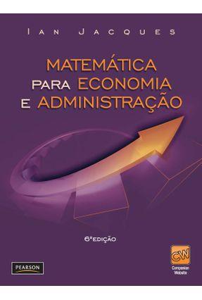 Matemática Para Economia e Administração - 6ª Ed. - 2011 - Jacques,Ian   Hoshan.org