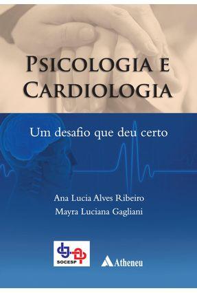 Psicologia e Cardiologia - Um Desafio que Deu Certo - Gagliani,Mayra Luciana Ribeiro,Ana Lúcia Alves   Hoshan.org