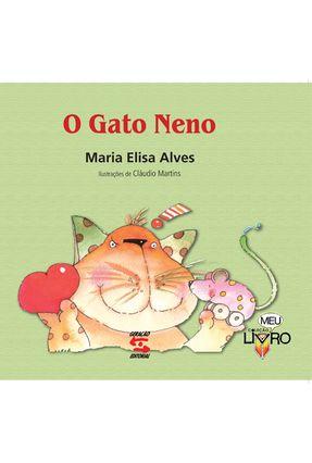 O Gato Neno - Col. Meu Livro - Alves,Maria Elisa | Tagrny.org