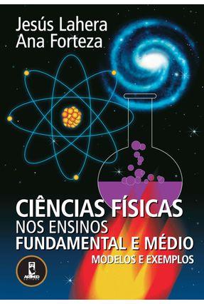Ciências Físicas nos Ensinos Fundamental e Médio - Modelos e Exemplos - Forteza,Ana Lahera,Jesús | Hoshan.org