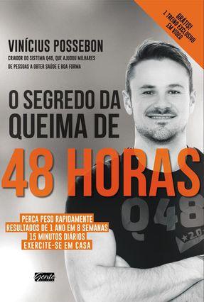 O Segredo da Queima de 48 Horas - Possebon,Vinícius | Tagrny.org