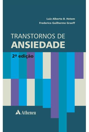Transtornos de Ansiedade - 2ª Ed. 2012 - Graeff,Frederico Guilherme | Nisrs.org