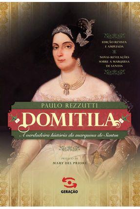 Domitila - A Verdadeira História da Marquesa de Santos - Rezzutti, Paulo | Hoshan.org