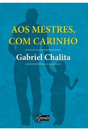 Aos Mestres, Com Carinho - Chalita,Gabriel   Hoshan.org