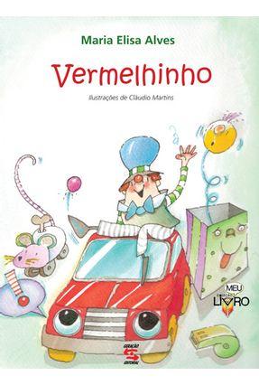 Vermelhinho - Col. Meu Livro - Alves,Maria Elisa | Hoshan.org