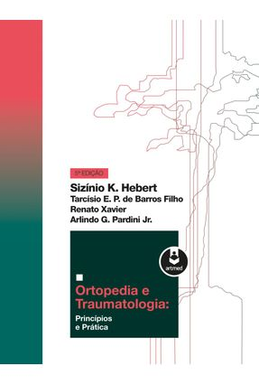 Ortopedia e Traumatologia - Princípios e Prática - 5ª Ed. 2016 - Hebert,Sizinio pdf epub