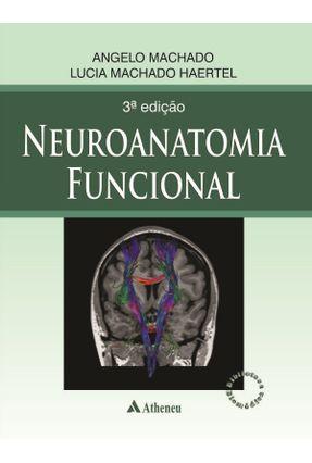 Neuroanatomia Funcional - 3ª Ed. 2013 - Machado,Angelo Haertel,Lucia Machado   Hoshan.org