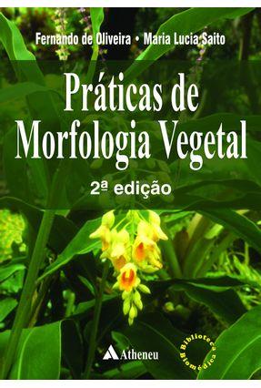 Praticas de Morfologia Vegetal - 2ª Ed. 2016 - Oliveira,Fernando de Saito,Maria Lucia   Hoshan.org