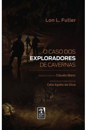 O Caso Dos Exploradores De Cavernas - Fuller,Lon L. | Hoshan.org
