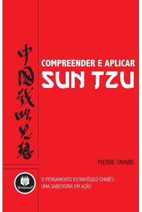 Compreender e Aplicar o Sun Tzu - Fayard, Pierre | Nisrs.org