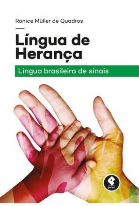 Língua de Herança - Língua Brasileira de Sianais - Quadros,Ronice Müller De pdf epub