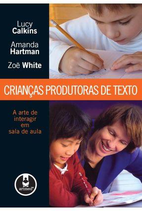 Crianças Produtoras de Texto - Hartman,Amanda Calkins,Lucy White,Zoe pdf epub
