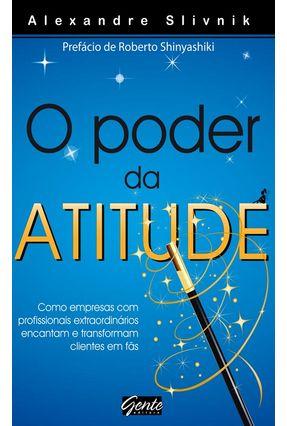 O Poder da Atitude - Slivnik,Alexandre Slivnik,Alexandre | Hoshan.org