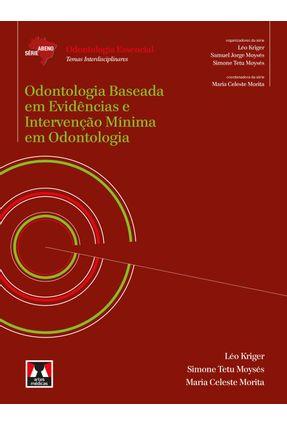 Odontologia Baseada Em Evidências E Intervenção Mínima Em Odontologia - Kriger,Léo Moysés,Simone Tetu Morita,Maria Celeste | Hoshan.org