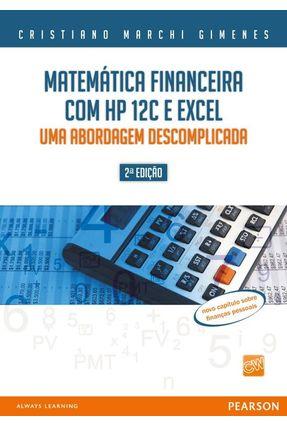Matemática Financeira com Hp 12 C e Excel - Uma Abordagem Descomplicada - 2ª Ed. 2010 - Gimenes,Cristiano Marchi | Tagrny.org