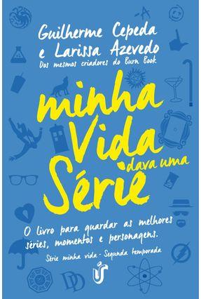 Minha Vida Dava Uma Série - Cepeda,Guilherme Azevedo,Larissa pdf epub