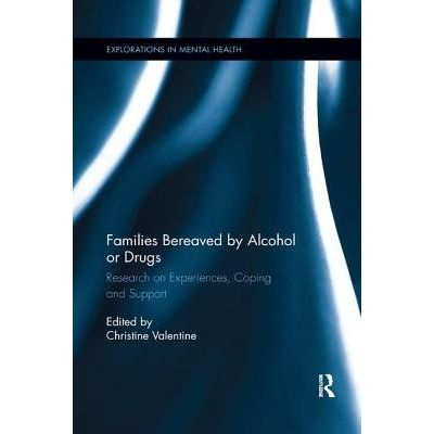 Families Bereaved By Alcohol Or Drugs - Research On Experiences, Coping And Support