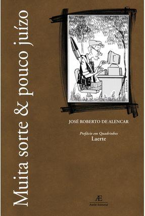 Muita Sorte & Pouco Juízo - Alencar,Jose Roberto de pdf epub