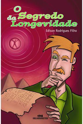 O Segredo da Longevidade - Rodrigues Filho,Edison   Hoshan.org