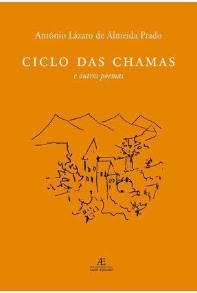 Ciclo da Chamas e Outros Poemas - Prado,Antônio Lázaro de Almeida pdf epub
