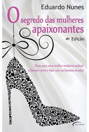 O Segredo das Mulheres Apaixonantes - Nunes,Eduardo   Nisrs.org