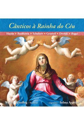 Cânticos À Rainha do Céu - Com CD - Weisflog ,Walter | Hoshan.org