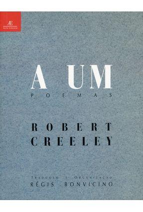 Um Poemas, a - CREELEY,ROBERT | Tagrny.org