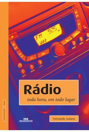 Rádio - Toda Hora, em Todo Lugar - Col. Comunicação Hoje - Solano,Fernando | Hoshan.org