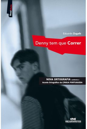 Denny Tem Que Correr - Realidade - Zugato,Eduardo pdf epub