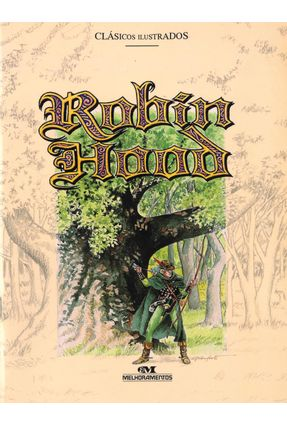 Robin Hood - Col. Clássicos Ilustrados - Aguiar,Luiz Antonio | Nisrs.org
