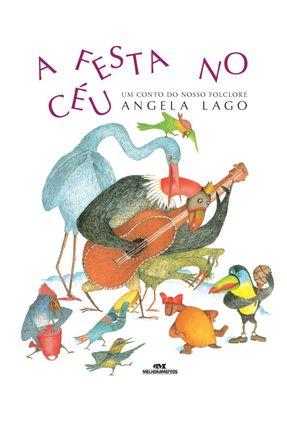 A Festa no Céu - Nova Ortografia - Lago,Angela pdf epub