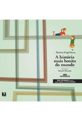 A História Mais Bonita do Mundo - Nova Ortografia - Secco,Patricia Engel pdf epub