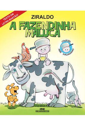 A Fazendinha Maluca - Col Bebê  Maluquinho - Nova Ortografia - Ziraldo | Tagrny.org