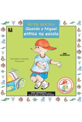 Quando Miguel Entrau na Escola - Nova Ortografia - Editora Melhoramentos | Nisrs.org