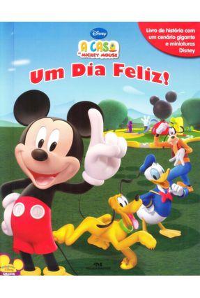 Um Dia Feliz! - A Casa de Mickey Mouse - Editora Melhoramentos | Tagrny.org