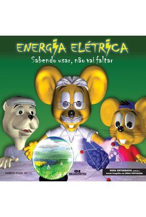 Energia Elétrica - Sabendo Usar, Não Vai Faltar - Secco,Patricia Engel | Hoshan.org