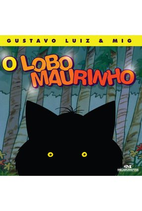O Lobo Maurinho - Ferreira,Gustavo Luiz | Hoshan.org