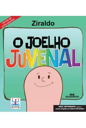 O Joelho Juvenal - 3ª Ed. - Textos em Letra Bastão !- Nova Ortografia - Ziraldo | Tagrny.org