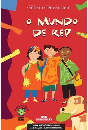 O Mundo de Rep - Conforme a Nova Ortografia - 2ª Ed. - Dimenstein,Gilberto | Tagrny.org