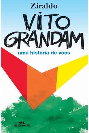 Vito Grandam - Uma História de Voos - Conforme A Nova Ortografia - Ziraldo pdf epub