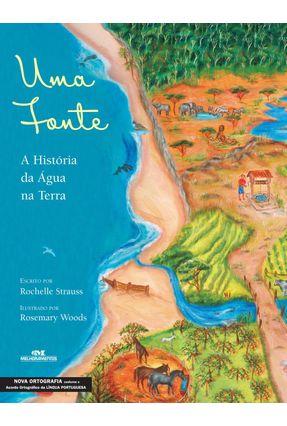Uma Fonte - História da Água na Terra - Nova Ortografia - Strauss,Rochelle pdf epub