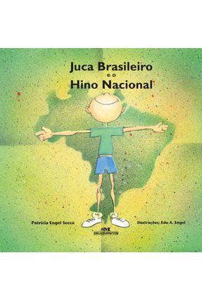 Juca Brasileiro e o Hino Nacional - Nova Ortografia - Secco,Patricia Engel | Nisrs.org