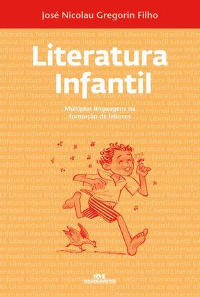 Literatura Infantil - Múltiplas Linguagens na Formação de Leitores - Filho,José Nicolau Gregorin pdf epub