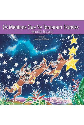 Meninos que Se Tornaram Estrelas - Col. Lendas Indígenas - Donato,Hernâi pdf epub