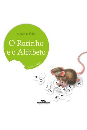 o Ratinho e o Alfabeto - Felix,Monique | Hoshan.org