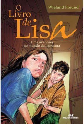 O Livro de Lisa - Uma Aventura No Mundo da Literatura - Nova Ortografia - Freund,Wieland | Hoshan.org